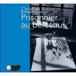 Prisonnier au berceau - Cd audio - Christian Bobin (biographie)